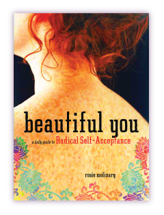 Beautiful You: A Practical Guide to Radical Self-Acceptance