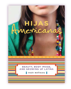 Hijas Americanas: Beauty, Body Image, and Growing Up Latin