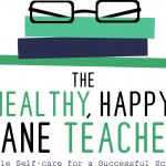 Announcing The Healthy, Happy, Sane Teacher!