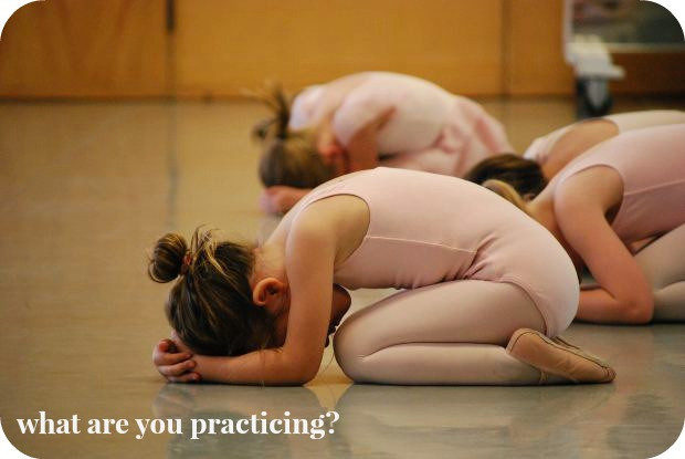 what are you practicing