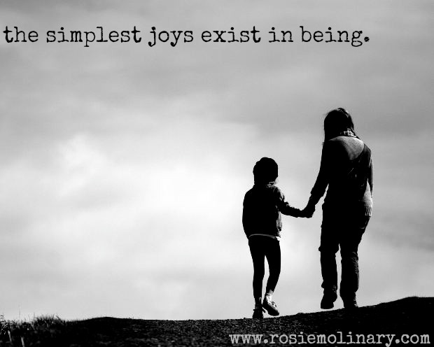 simplest joys exist in being