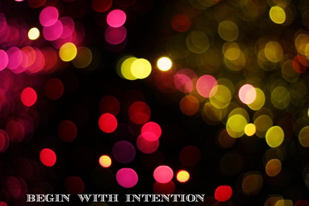 begin with intention