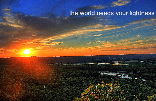 the world needs your lightness